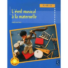 L'éveil musical à la maternelle - PS, MS, GS