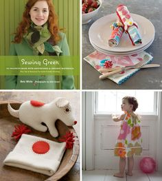Sewing Green: 25 Projects Made With Repurposed & Organic Materials,