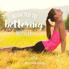 Addicted to bettering myself.  -