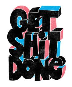 12/31: Get Shit Done by Jay Roeder, freelance artist specializing in…