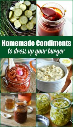 10 Homemade Condiments to Dress Up Your Burger