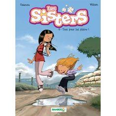 BD Les sisters 8 Tout pour lui plaire ! , William Maury, Christophe Cazenove.