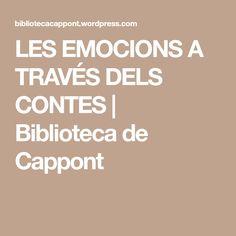 LES EMOCIONS A TRAVÉS DELS CONTES | Biblioteca de Cappont Conte