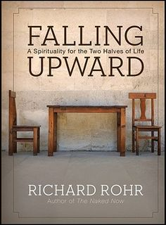 Falling Upward: A Spirituality for the Two Halves of Life | IndieBound