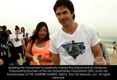 Leading the movement to positively impact the planet and its creatures - Empowering founder of the Ian Somerhalder Foundation (ISF), Ian Somerhalder.