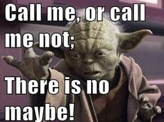 #2 Yoda's Relationship Advice Move over Carly Rae Jepsen. Yoda has something to say about Call Me Maybe!