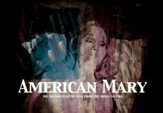 Xavierpop Does @TADFilmFest – Louis Takes In The Twisted Glory Of The @twisted_twins 'American Mary'