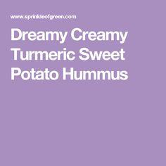 Dreamy Creamy Turmeric Sweet Potato Hummus