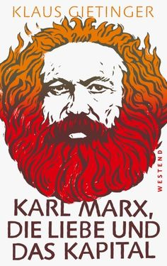 Buy Karl Marx, die Liebe und das Kapital by Klaus Gietinger and Read this Book on Kobo's Free Apps. Discover Kobo's Vast Collection of Ebooks and Audiobooks Today - Over 4 Million Titles! Karl Marx, Das Kapital, Die Revolution, Friedrich, Products, Great Love, Trier, Boyfriend, Life