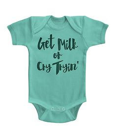 Another great find on #zulily! Caribbean 'Get Milk or Cry Tryin' Bodysuit - Infant #zulilyfinds