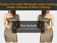 Explore The Latest Wholesale Ladies Clothing Online Collection At Missi Clothing