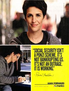 Rachel Maddow, Social security isn't a Ponzi scheme it's not bankrupting us. It's not an outrage.Do Not Believe the Lying Republicans Who Want to Privatize Social Security and Turn it Over to Wall St. Smart People, We The People, Rachel Maddow, Political Views, Thats The Way, Critical Thinking, Social Security, Have Time, Social Justice