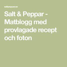 Salt & Peppar - Matblogg med provlagade recept och foton
