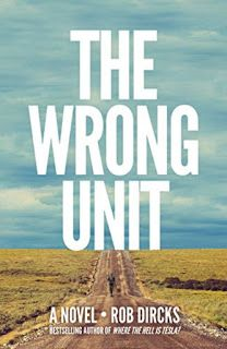 For Those Who Were Wondering ...: Book Review: The Wrong Unit by Rob Dircks