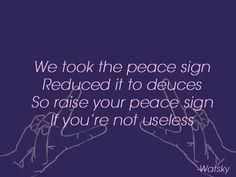 Raise your peace sign - George Watsky