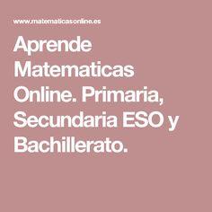 Aprende Matematicas Online. Primaria, Secundaria ESO y Bachillerato.