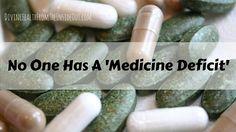 No+One+Has+A+'Medicine+Deficit'+//+divinehealthfromtheinsideout.com