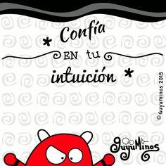 Confía en tu intuición #intuicion #Pynngo #monstruo #frases #guyuminos #gif