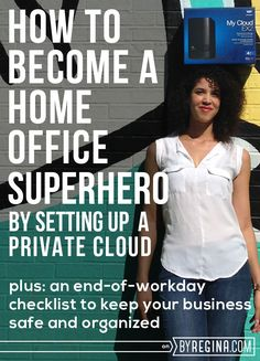 The benefits of a private cloud for your #blog or home business + an end-of-workday routine to keep your business safe and organized --> How to Become a Home Office Superhero (P.S. I used a #MyCloudEX2 sponsored by WD)