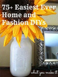 what you make it: 75+ easiest ever home and fashion DIYs