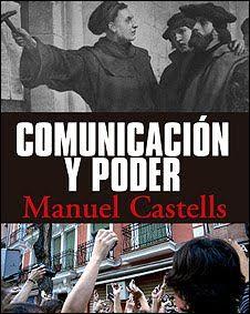 https://holismoplanetario.files.wordpress.com/2012/09/comunicacic3b3n_y_poder_de_manuel_castells.pdf    COMUNICACION Y PODER - Buscar con Google