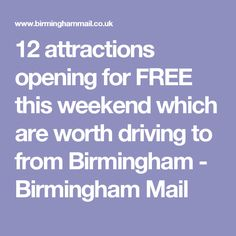 12 attractions opening for FREE this weekend which are worth driving to from Birmingham - Birmingham Mail Birmingham, Attraction, Fun, Funny