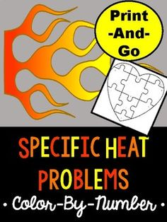 Your students can practice calculating specific heat, heat capacity, heat lost, heat gained, and mass using this color-by-number. Students LOVE to color, so this is great practice for specific heat problems.  Included in this product: 10 specific heat problems  Answer key (EASY GRADING) Puzzled heart coloring page