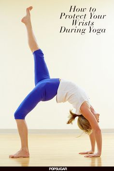 Five esential tips to protect your wrists during yoga class.