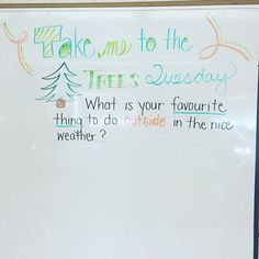 TAKE ME TO THE TREES TUESDAY   #miss5thswhiteboard