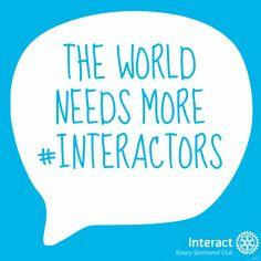 The World needs more Interactors #Interact #Rotaract #Rotary
