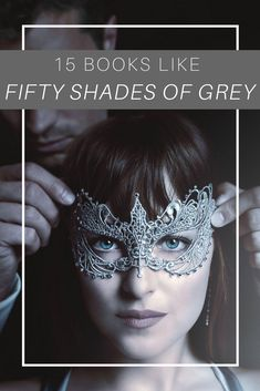 15 books like 50 Shades of Grey, including a great reading list of romances.