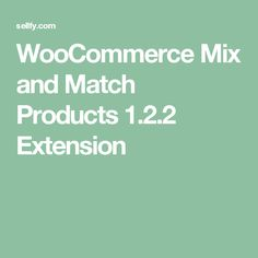 WooCommerce Mix and Match Products 1.2.2 Extension