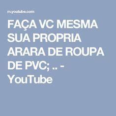 FAÇA VC MESMA SUA PROPRIA  ARARA DE ROUPA DE PVC; .. - YouTube