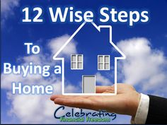If You're planning on buying a home in the near future, there are 12 important things you MUST do to make sure you do it wisely.  Read more about it on the Celebrating Financial Freedom blog!  #home #house #buy #steps #tips