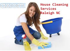 Axiom cleaning provide house cleaning,commercial,residential, maid service, exterior cleaning and reconditioning with affordable prices in Raleigh NC.