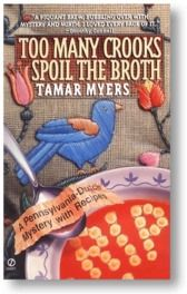 First in the Pennsylvania Dutch Mysteries series. Hysterically funny and the recipes are good.