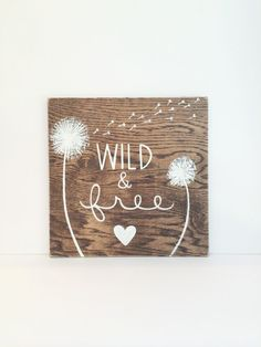 Wild and Free Wooden Sign - Rustic Nursery Art- Dandelion Art - Tribal Nursery Decor - Girls Wall Art - Hand Lettered Sign - Wood Wall Art Tribal Nursery, Nursery Art, Girl Nursery, Themed Nursery, Nursery Ideas, Bedroom Ideas, Dandelion Art, Dandelion Nursery, College Dorm Decorations