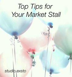 Top tips for selling at a market - handmade creative market stalls | via Studio Exsto