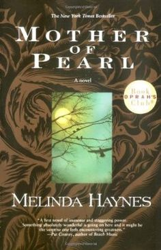 Mother of Pearl What a treasure!  The struggles of Mississippi life and its rich characters...