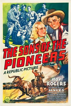 Sons of the Pioneers (1942) Stars: Roy Rogers, George 'Gabby' Hayes, Sons of the Pioneers, Bob Nolan, Pat Brady ~ Director: Joseph Kane