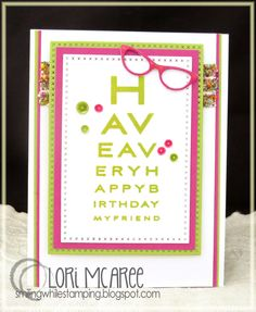 Smiling while Stamping: Have a Happy... handmade birthday card using My Favorite Things Eye Charts stamp set and Geek is Chic die-namics