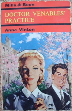 Doctor Venables' Practice by Anne Vinton no.116 printed by Mills and Boon in 1962.