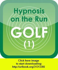 Hypnosis on the Run - Golf 1, iphone, ipad, ipod touch, itouch, itunes, appstore, torrent, downloads, rapidshare, megaupload, fileserve