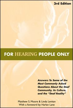 """""""For Hearing People Only"""" offers great insight into the deaf community, deaf culture."""