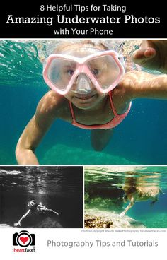 How To Take Amazing Underwater Photos with Your Phone! Photography tutorial at iHeartFaces.com