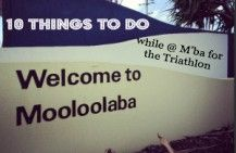 10 things to do while at Mooloolaba for the triathlon