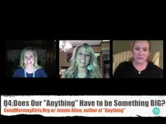 """Interview 4 with Jennie Allen, author of """"Anything"""" book. LoveGodGreatly.com"""