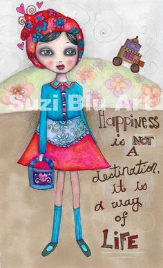 Happiness is Not a Destination Mixed Media Art Print by SuziBlu, $25.00