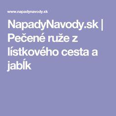 NapadyNavody.sk | Pečené ruže z lístkového cesta a jabĺk
