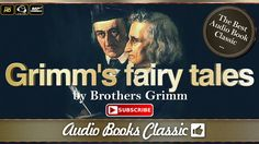 Audiobook: Grimm's Fairy Tales by the Brothers Grimm | AudioBooks Classic
